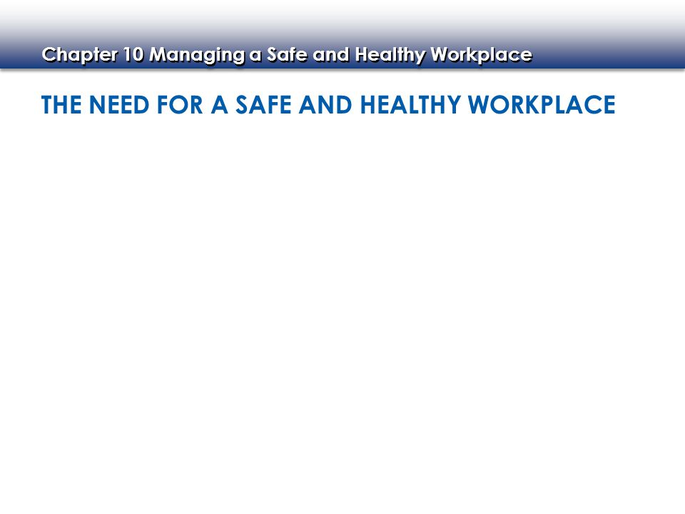 The Need for a Safe and Healthy Workplace