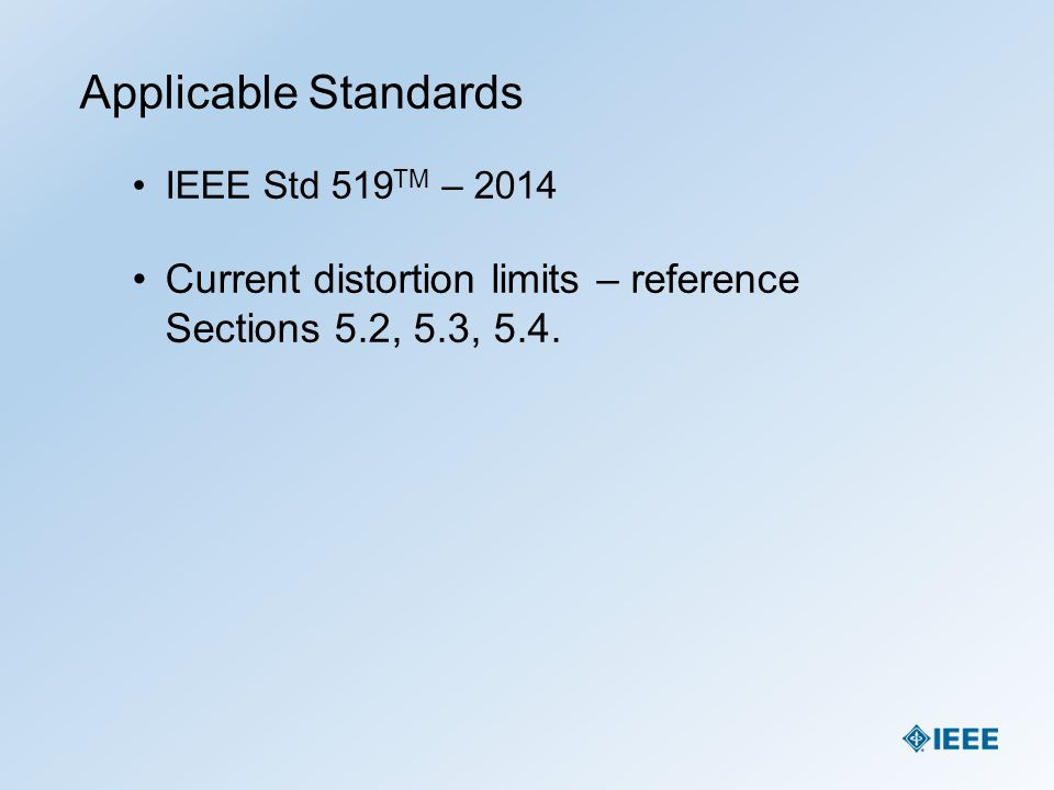 Applicable Standards IEEE Std 519TM – 2014.