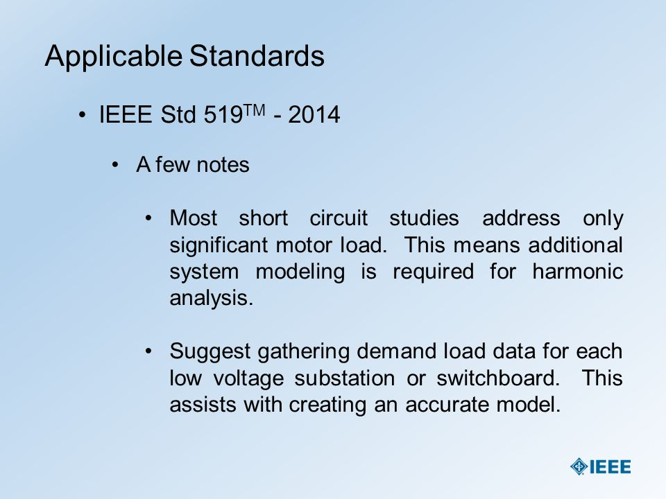 Applicable Standards IEEE Std 519TM - 2014 A few notes