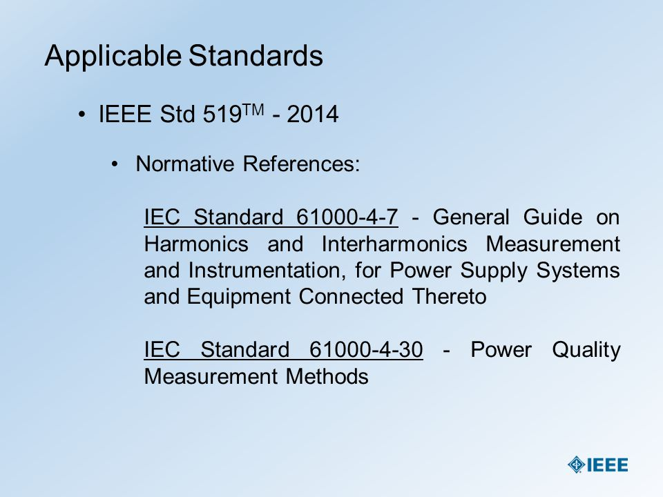 Applicable Standards IEEE Std 519TM - 2014 Normative References: