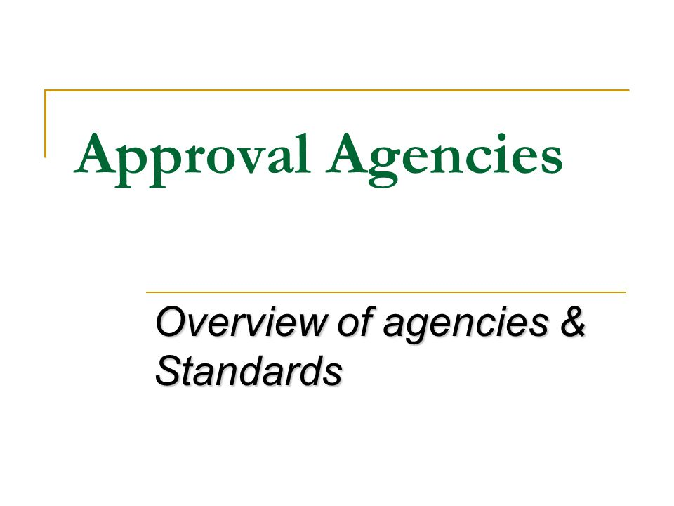 Overview of agencies & Standards