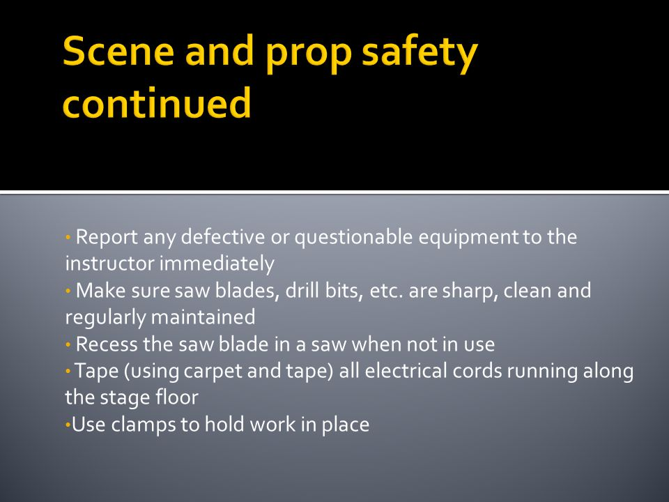 Scene and prop safety continued