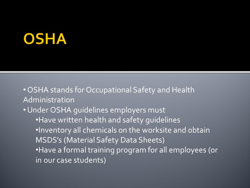 OSHA OSHA stands for Occupational Safety and Health Administration