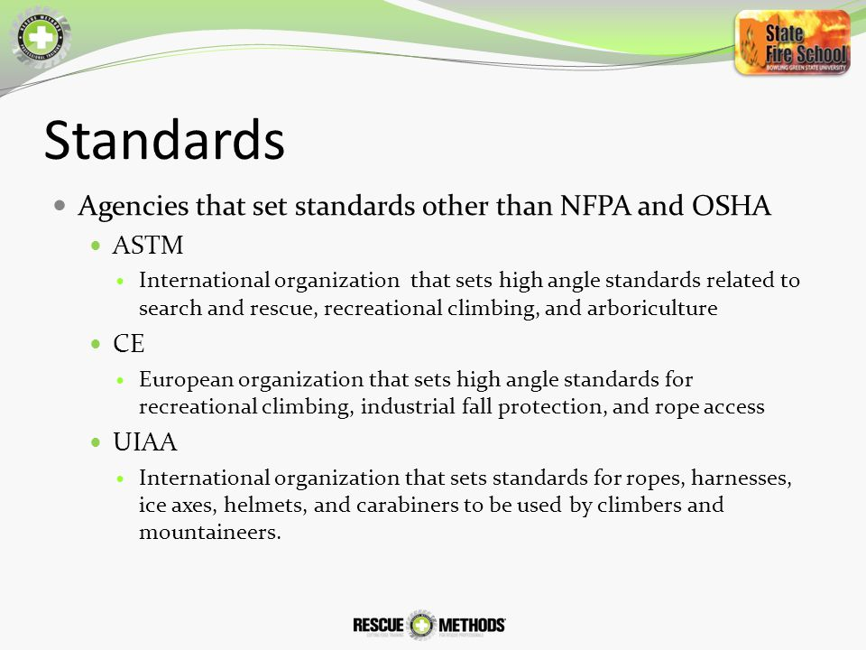 Standards Agencies that set standards other than NFPA and OSHA ASTM CE
