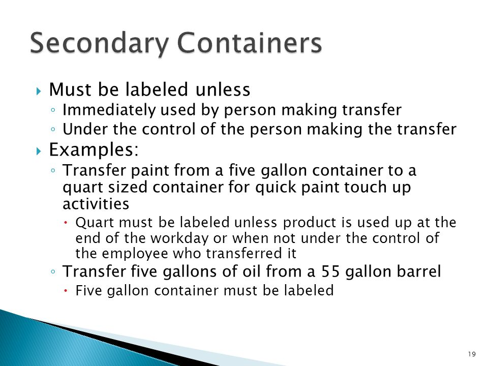 Secondary Containers Must be labeled unless Examples: