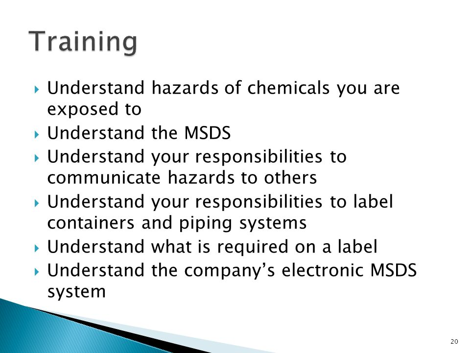 Training Understand hazards of chemicals you are exposed to