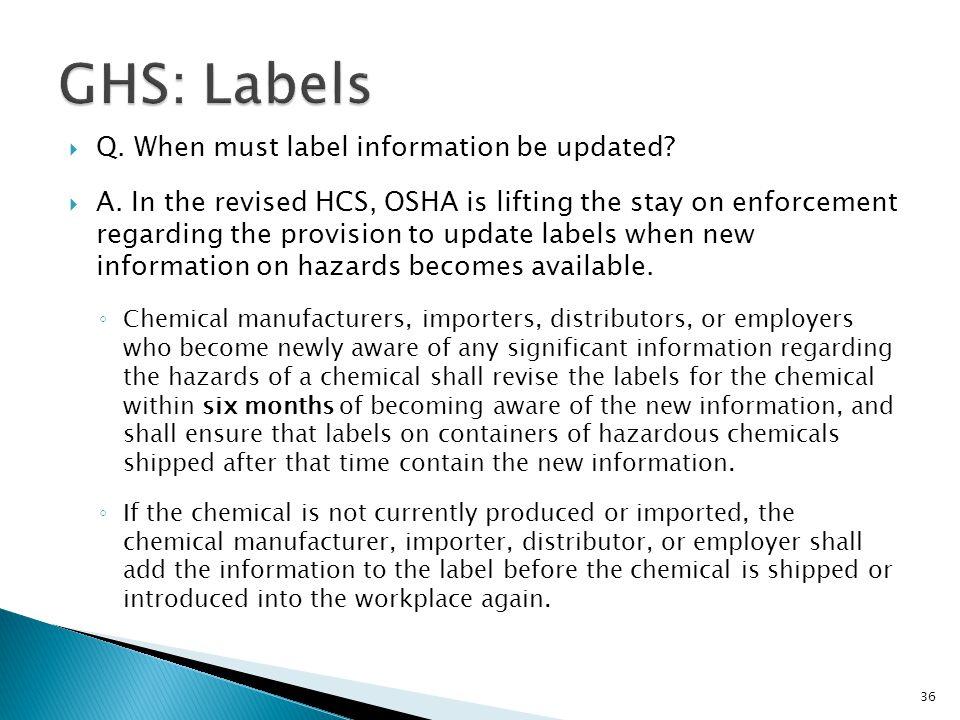 GHS: Labels Q. When must label information be updated