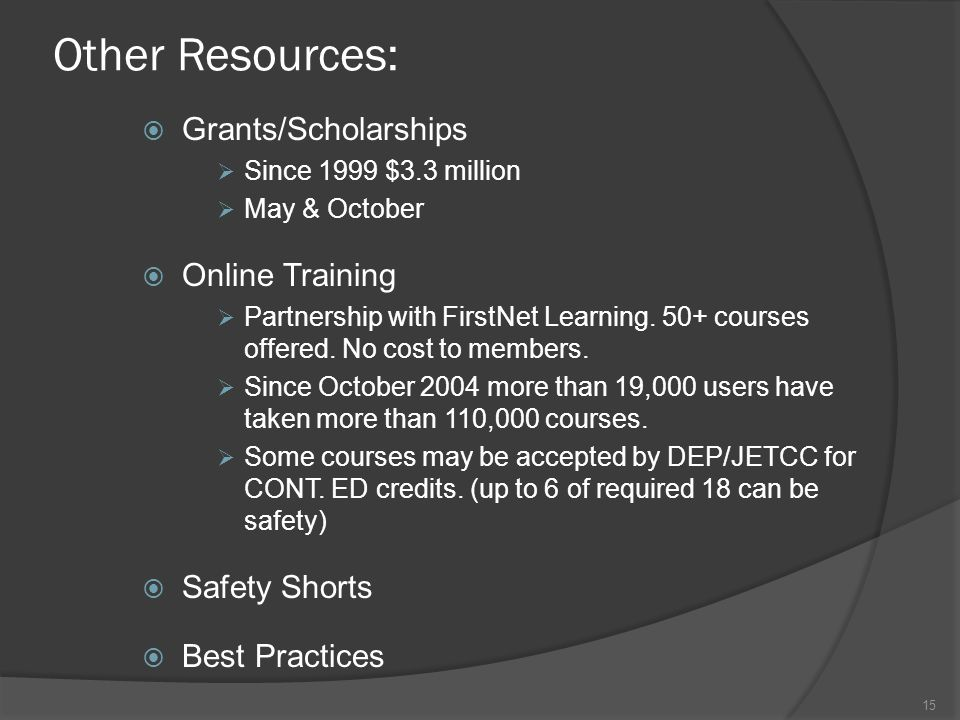 Other Resources: Grants/Scholarships Online Training Safety Shorts