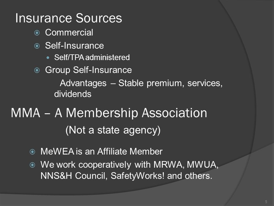 MMA – A Membership Association (Not a state agency)