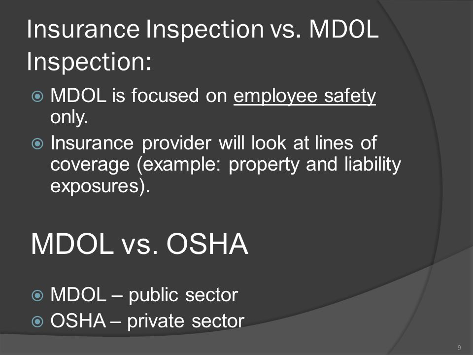 Insurance Inspection vs. MDOL Inspection: