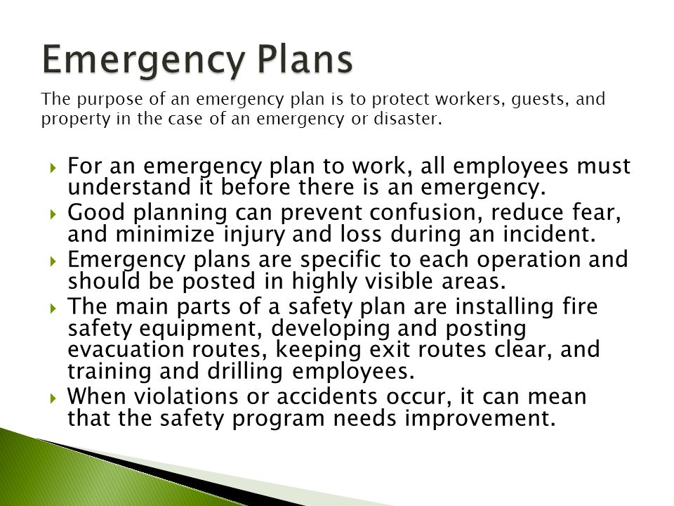 Emergency Plans The purpose of an emergency plan is to protect workers, guests, and property in the case of an emergency or disaster.