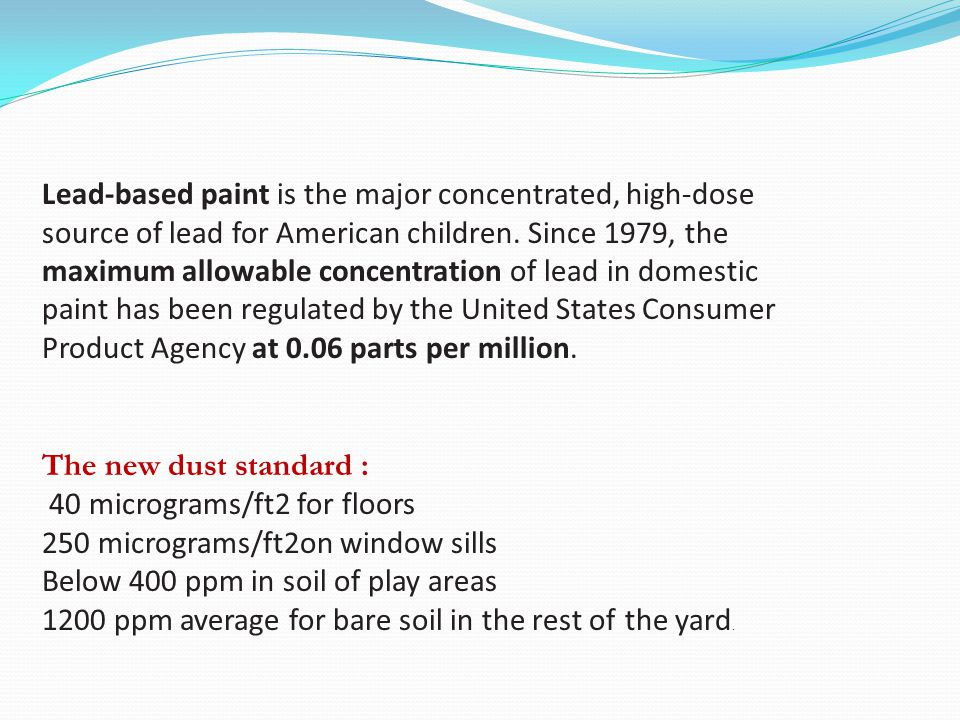 Lead-based paint is the major concentrated, high-dose