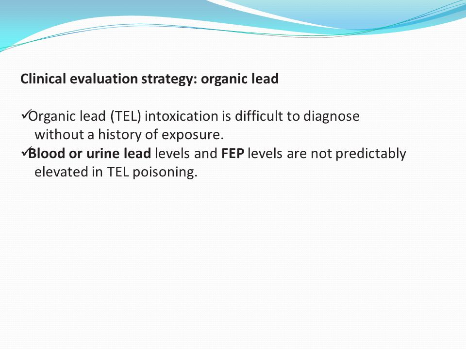 Clinical evaluation strategy: organic lead