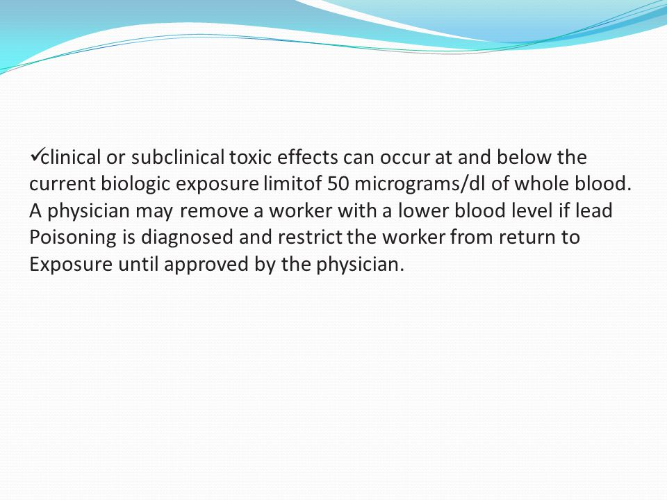 clinical or subclinical toxic effects can occur at and below the