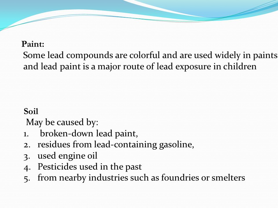 and lead paint is a major route of lead exposure in children