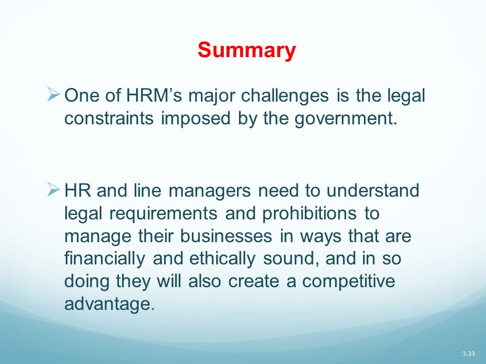 Summary One of HRM's major challenges is the legal constraints imposed by the government.