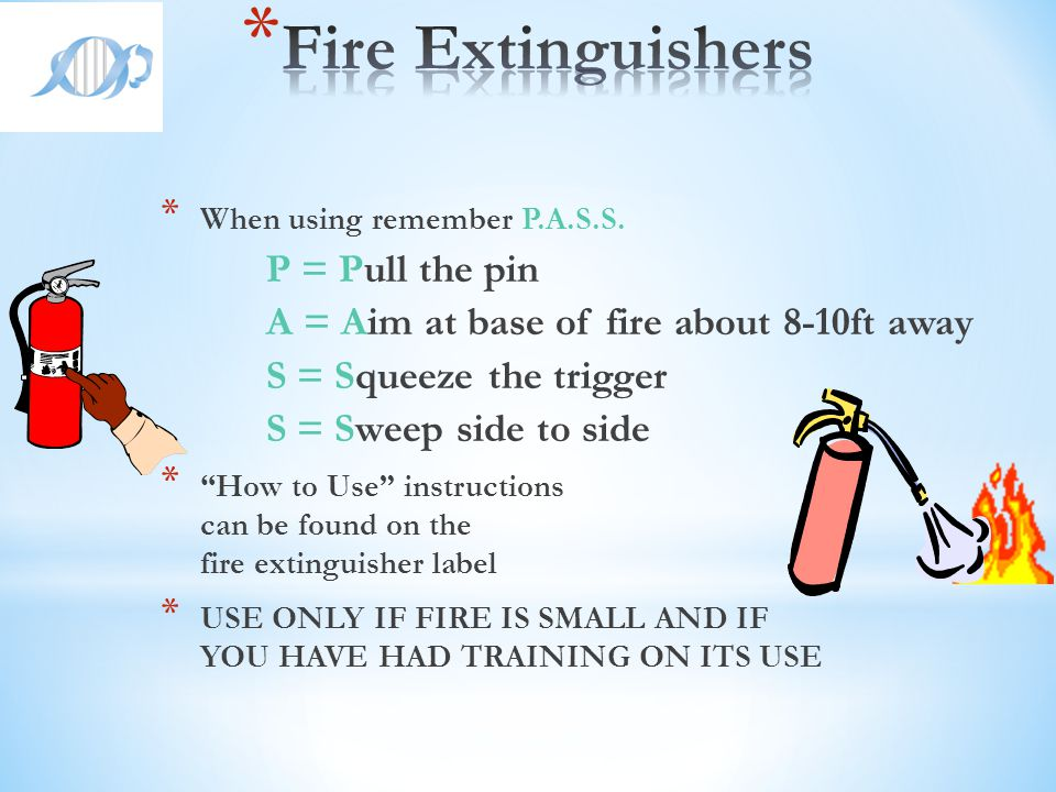 Fire Extinguishers P = Pull the pin