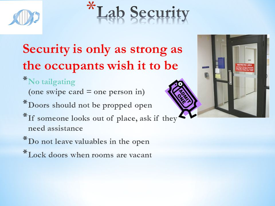 Lab Security Security is only as strong as the occupants wish it to be