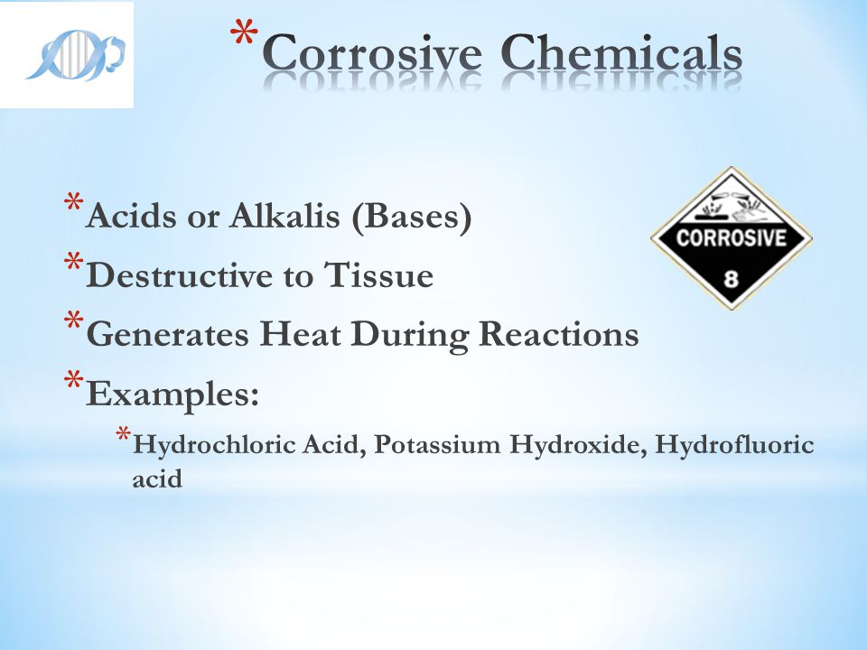Corrosive Chemicals Acids or Alkalis (Bases) Destructive to Tissue