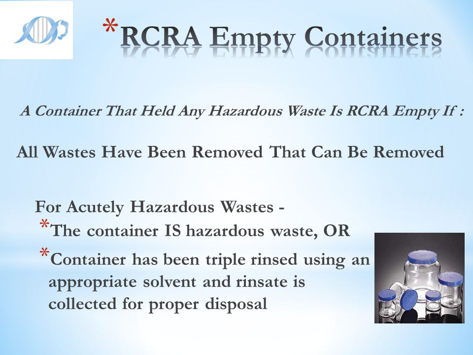 A Container That Held Any Hazardous Waste Is RCRA Empty If :