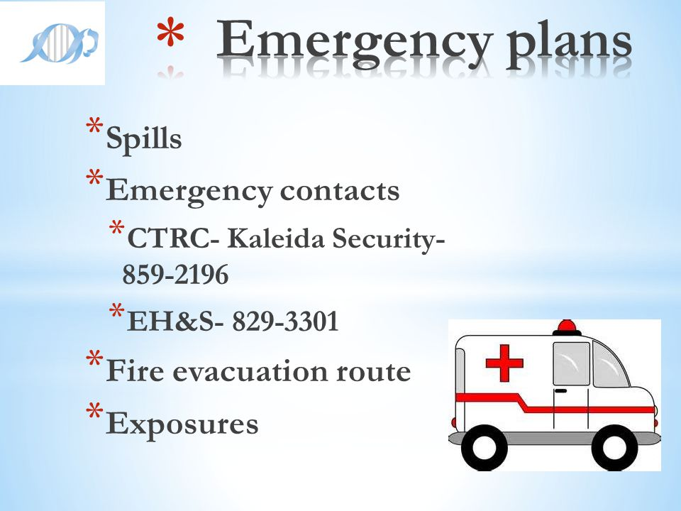 Emergency plans Spills Emergency contacts Fire evacuation route