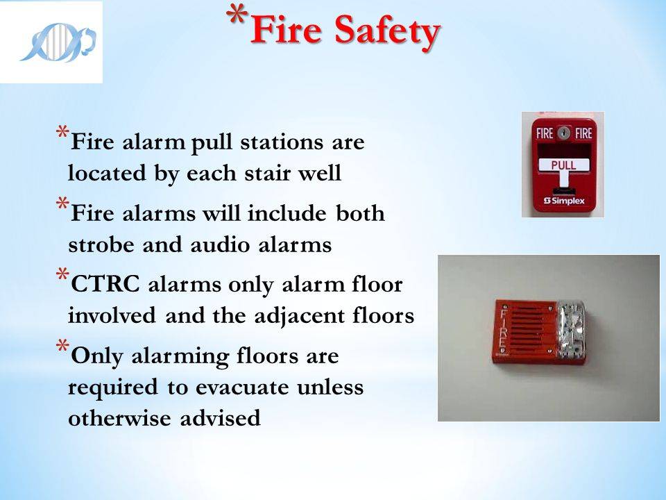 Fire Safety Fire alarm pull stations are located by each stair well