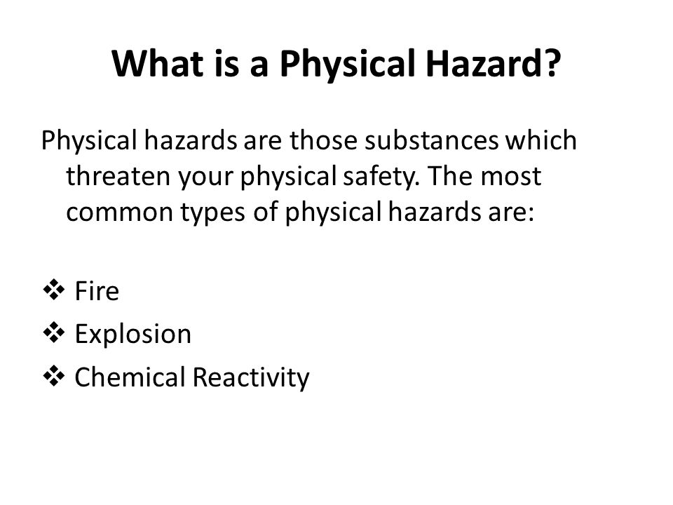 What is a Physical Hazard