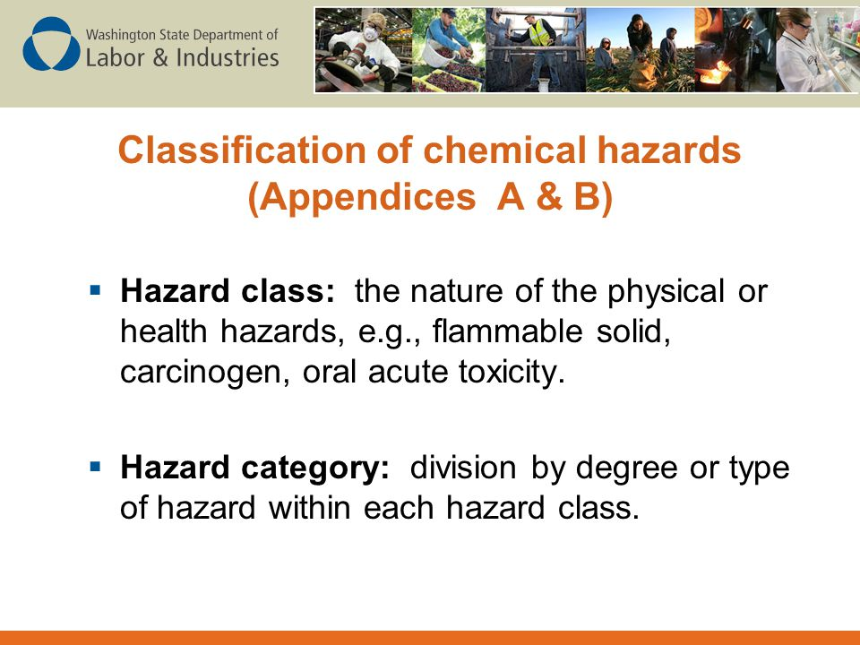 Classification of chemical hazards (Appendices A & B)