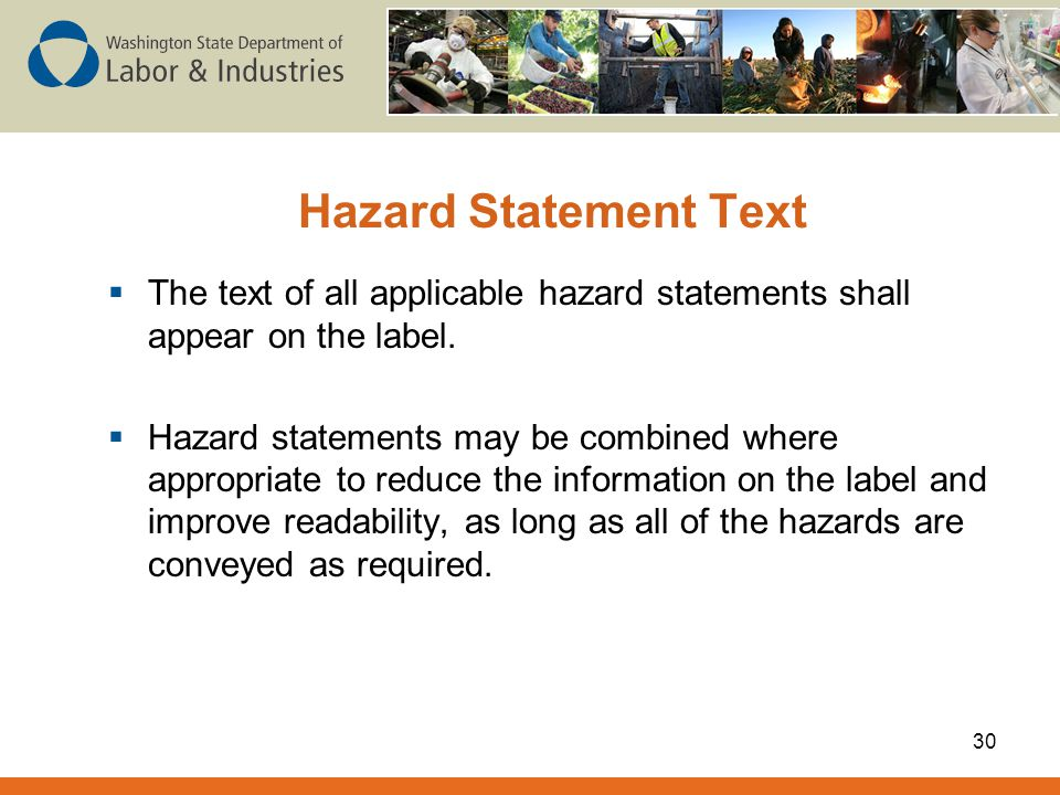 Hazard Statement Text The text of all applicable hazard statements shall appear on the label.