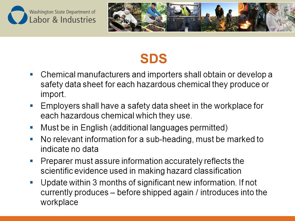 SDS Chemical manufacturers and importers shall obtain or develop a safety data sheet for each hazardous chemical they produce or import.