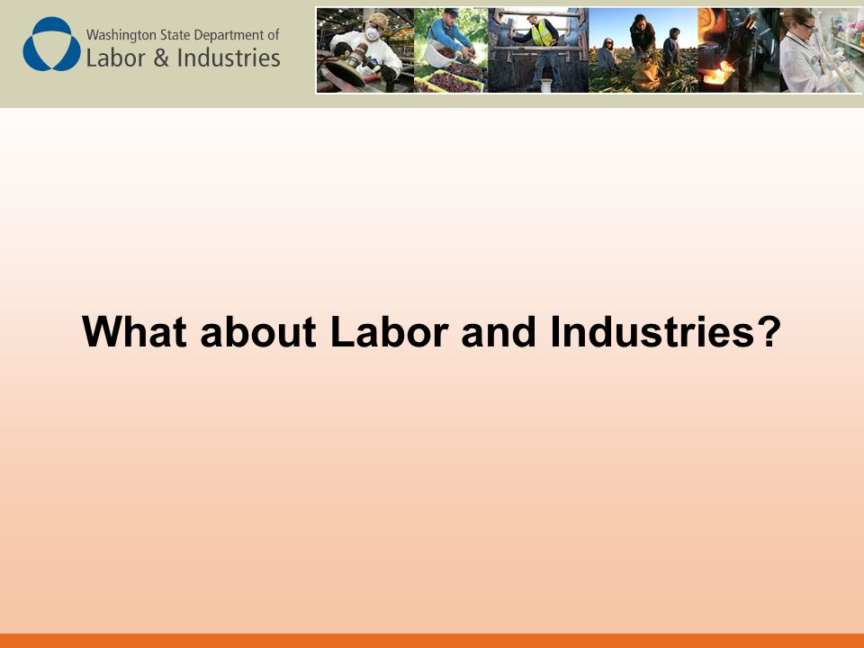 What about Labor and Industries