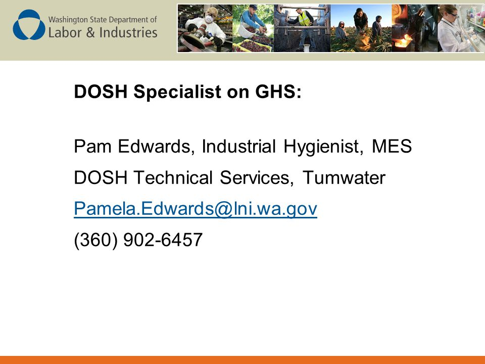 DOSH Specialist on GHS: Pam Edwards, Industrial Hygienist, MES