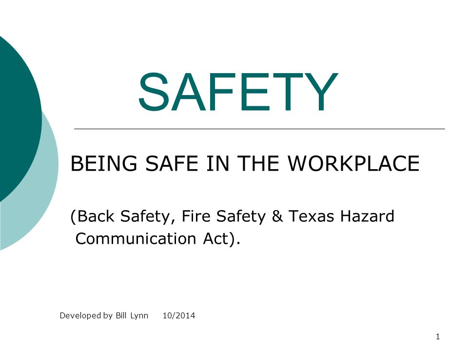 SAFETY BEING SAFE IN THE WORKPLACE