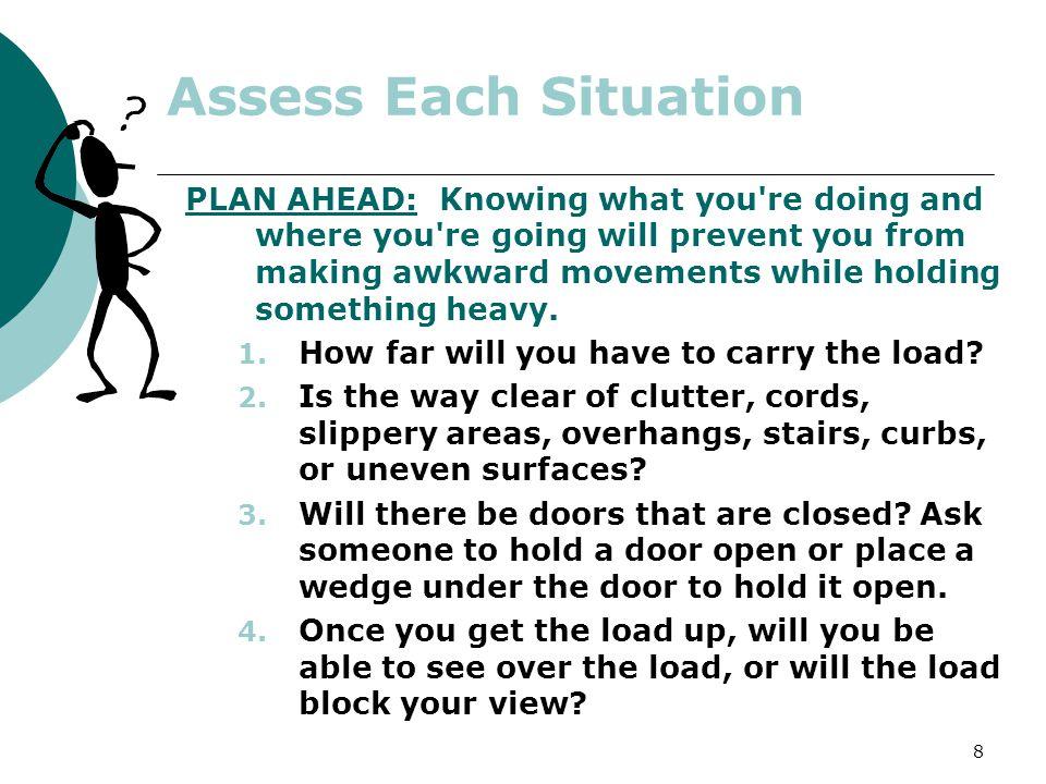 Assess Each Situation