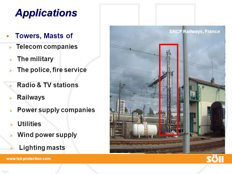 Applications Towers, Masts of Telecom companies The military