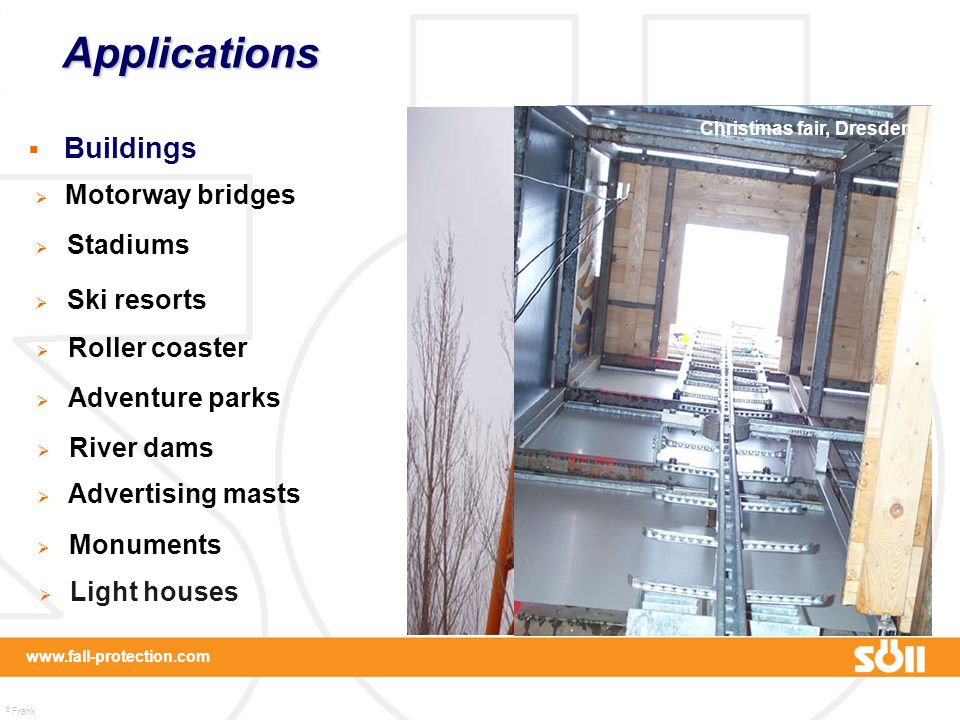 Applications Buildings Motorway bridges Stadiums Ski resorts