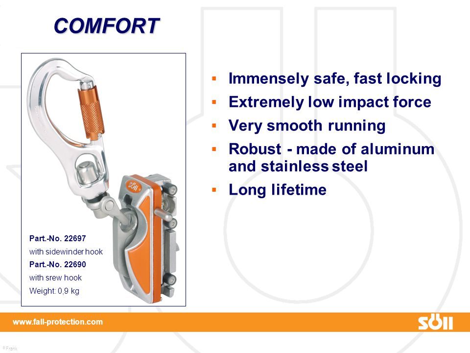 COMFORT Immensely safe, fast locking Extremely low impact force