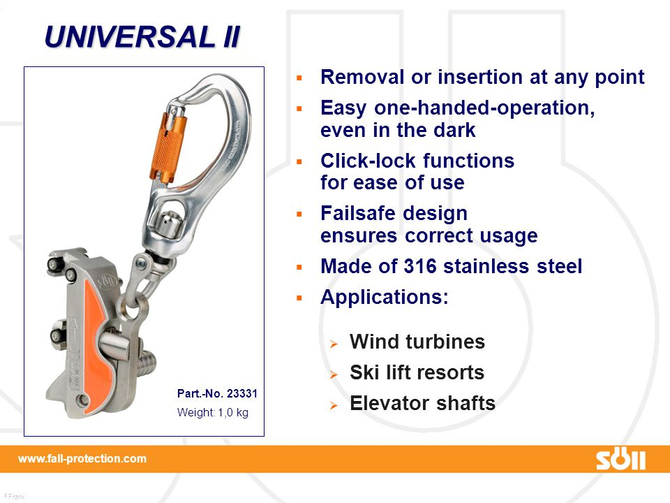 UNIVERSAL II Removal or insertion at any point