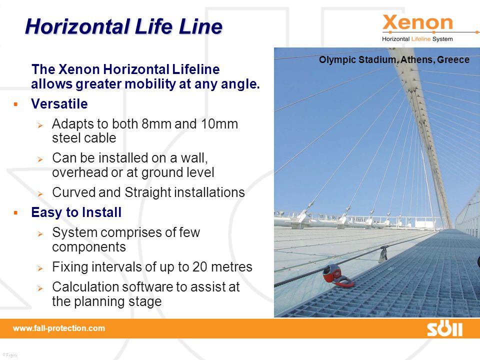 Horizontal Life Line Olympic Stadium, Athens, Greece. The Xenon Horizontal Lifeline allows greater mobility at any angle.