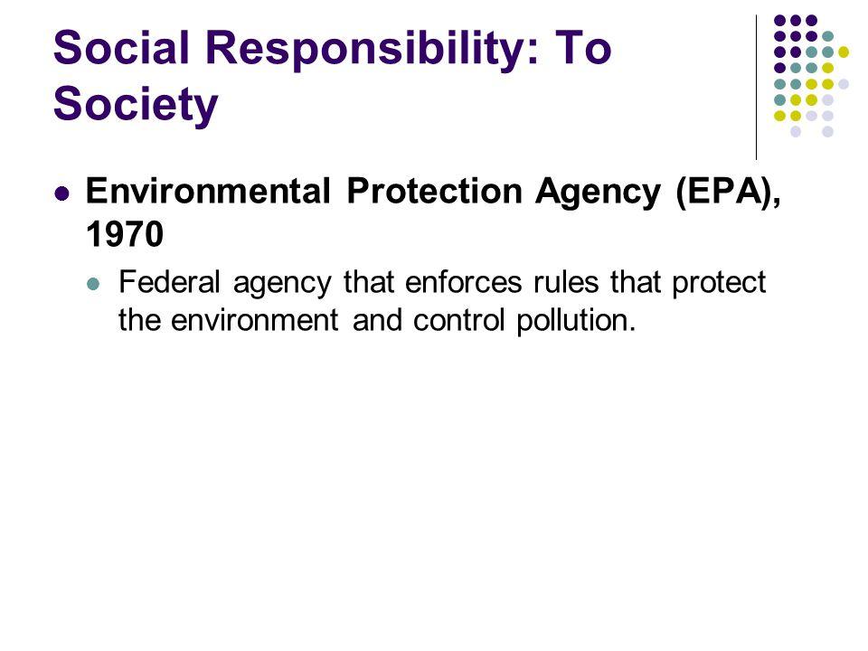 Social Responsibility: To Society