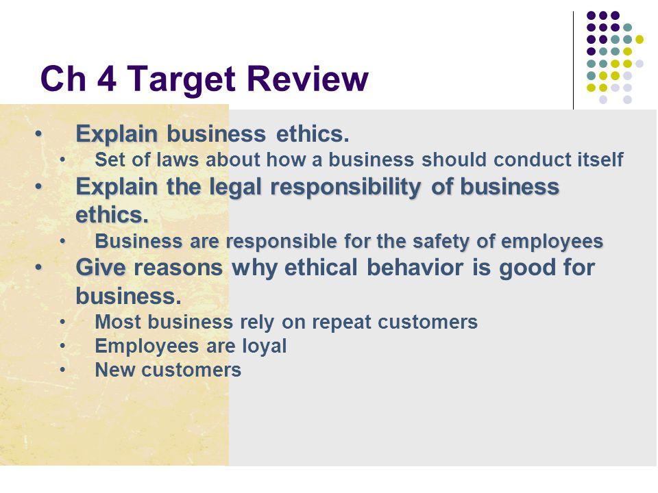 Ch 4 Target Review Explain business ethics.