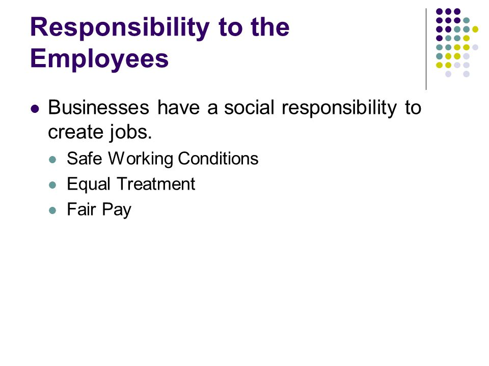 Responsibility to the Employees