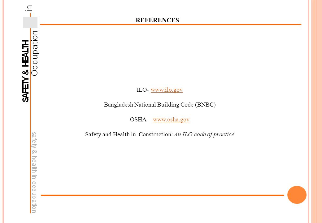 REFERENCES ILO- www.ilo.gov Bangladesh National Building Code (BNBC)