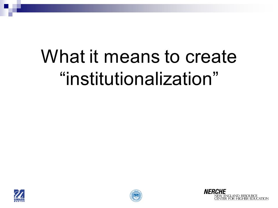 What it means to create institutionalization