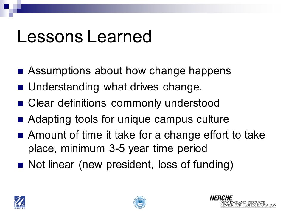 Lessons Learned Assumptions about how change happens