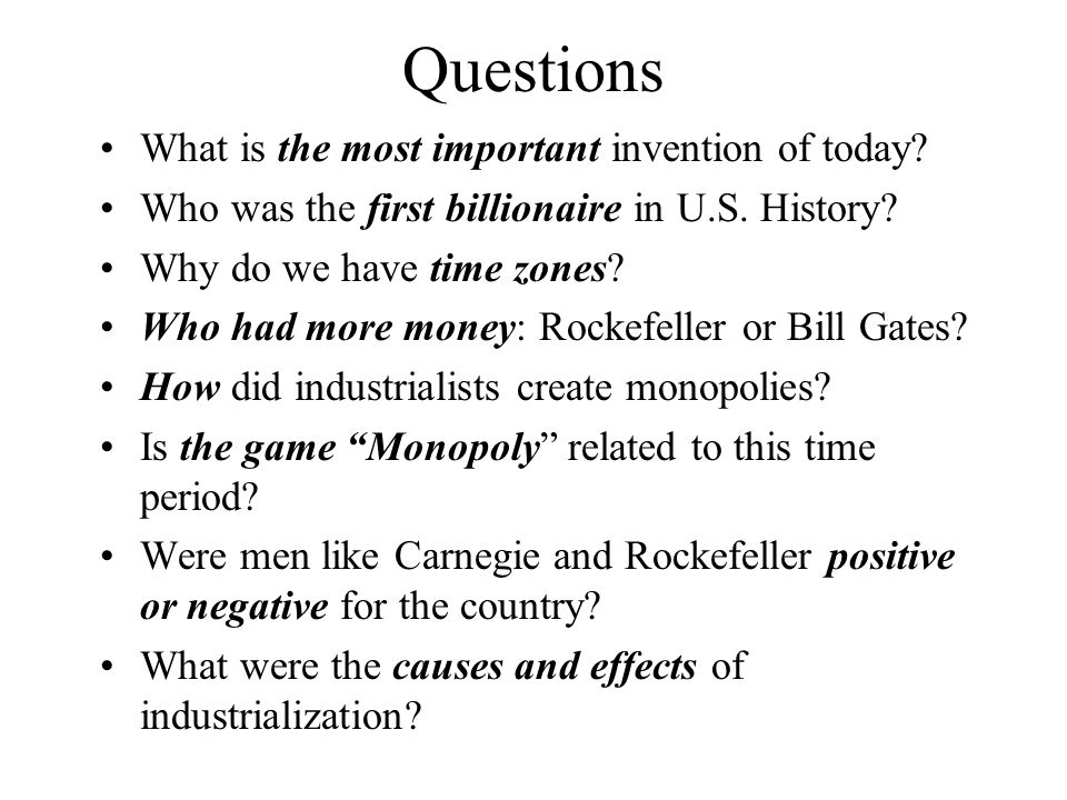 Questions What is the most important invention of today