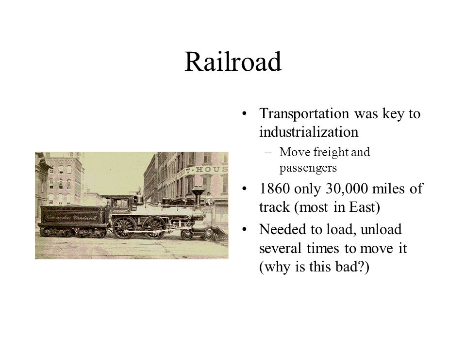Railroad Transportation was key to industrialization