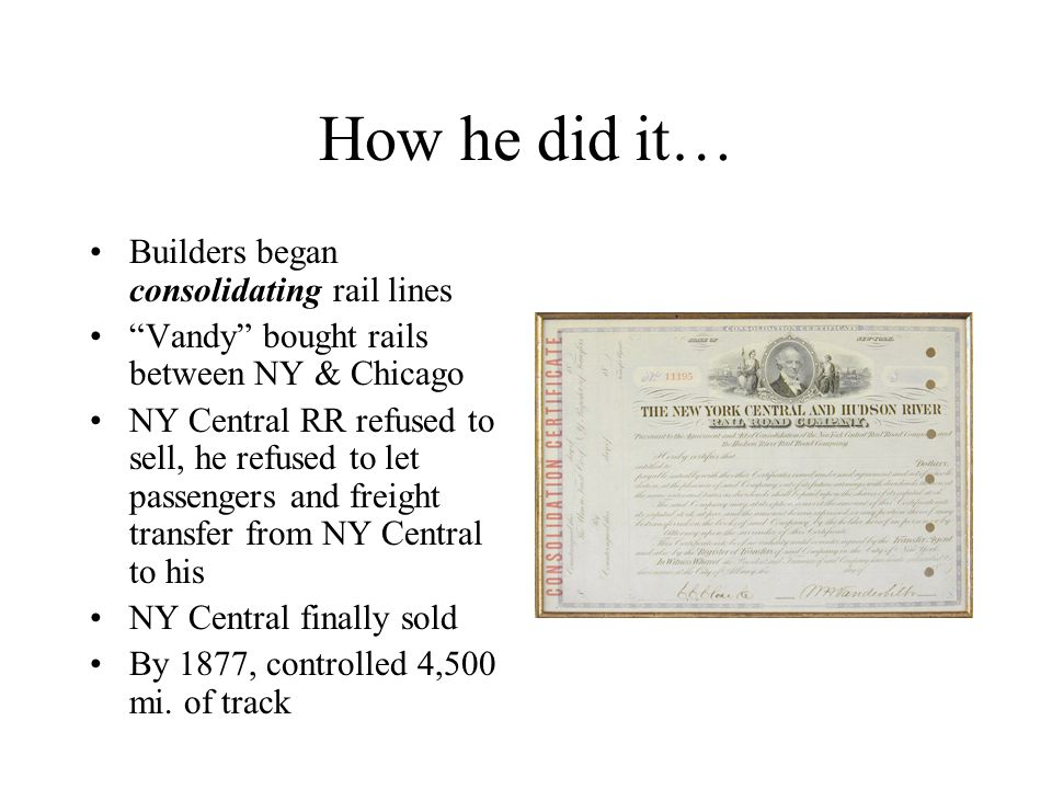How he did it… Builders began consolidating rail lines