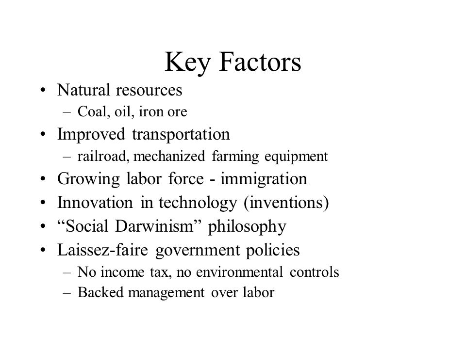 Key Factors Natural resources Improved transportation
