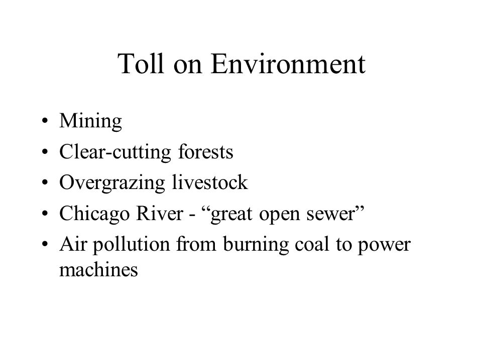 Toll on Environment Mining Clear-cutting forests Overgrazing livestock
